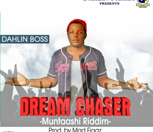 Dahlin Boss_Dream_(Prod by Rhythm King & Mad Figas)/DAHLIN BOSS - DREAM CHASER (MUNTASHI RIDDIM)[musicarenagh.com]