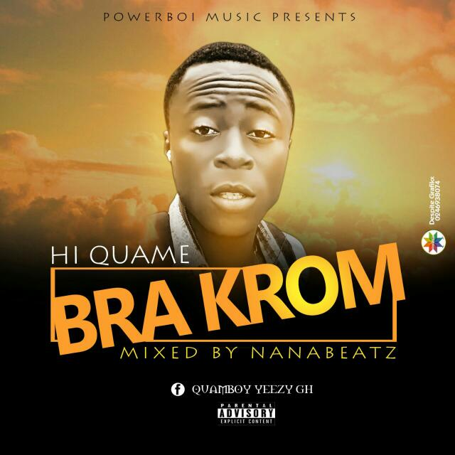 HI QUAME – BRA KROM (MIXED BY NANA BEATZ)