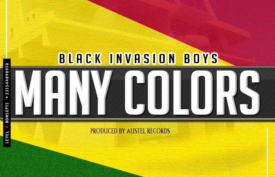BLACK INVASION BOYS - MANY COLOURS (PRODBY AUSTEL RECORDS)