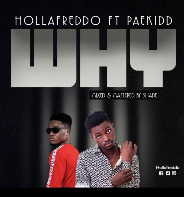 Hollafreddo Ft Paekid – Why (Mixed By Shade)