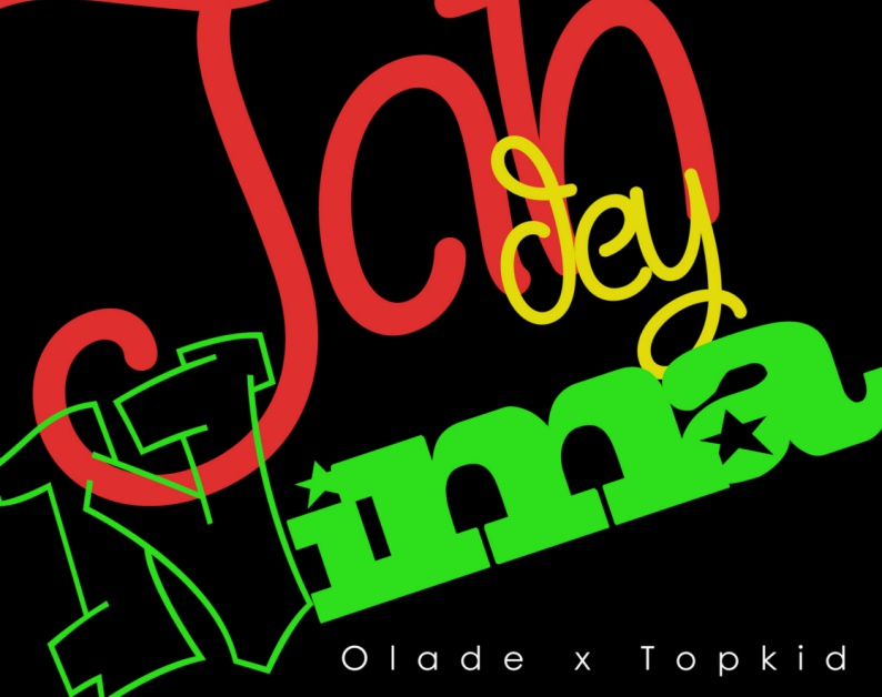 Olade x Top Kid – Jah Dey Nima (Mixed By OBY.A Beats)