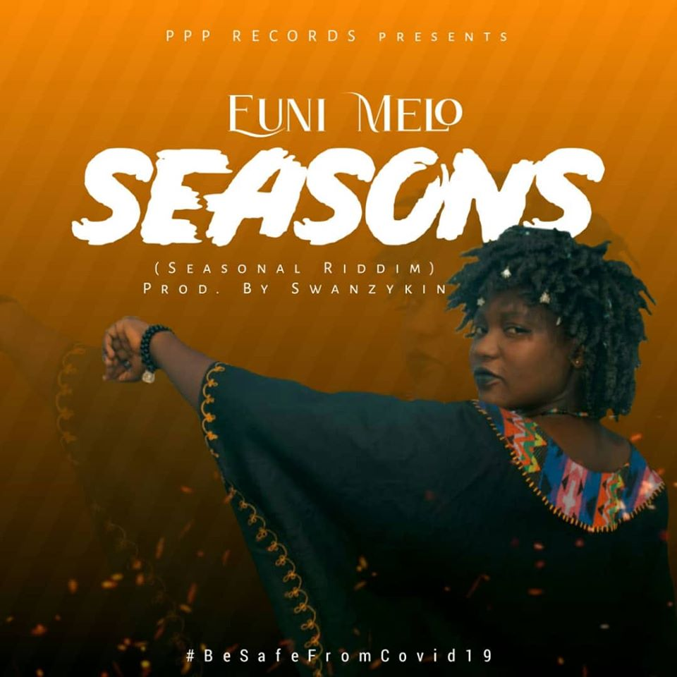 Euni Melo – Seasons (Seasonal Riddim) Prod By Swanzykin