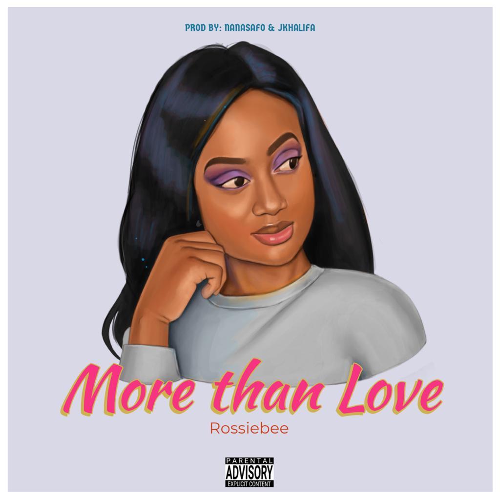 Rosiebee – More Than Love (Produced by Nana Safo & JKhalifa)