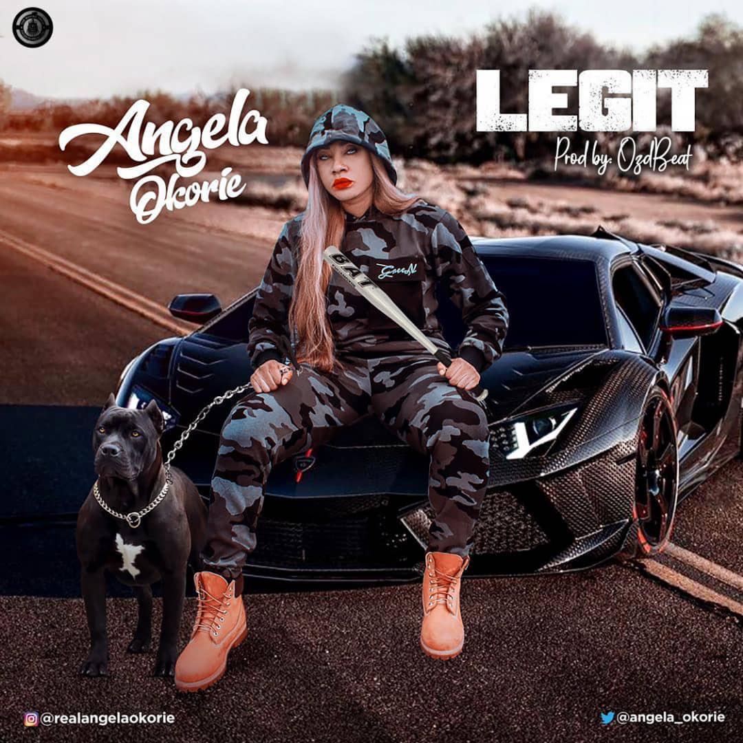 Angela Okorie – Legit [Prod. By Oz]