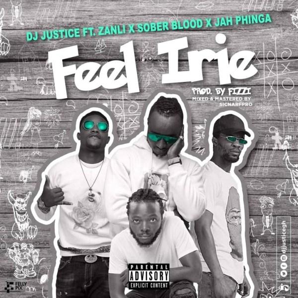 DJ Justice – Feel Irie (feat. Jah Phinga, Zanli & Sober Blood)