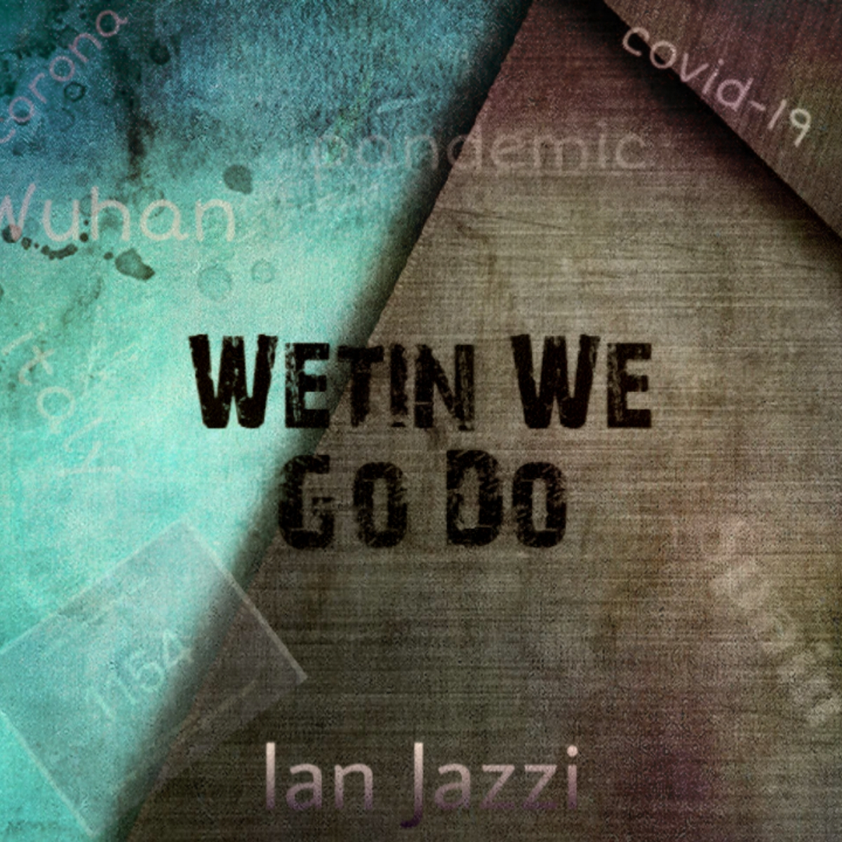 Ian Jazzi – Wetin We Go Do
