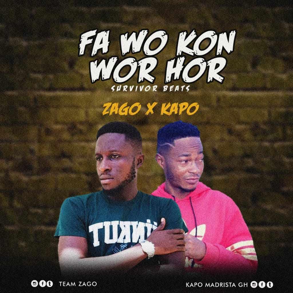 Zago – Fa Wo Kon Wor Hor feat. Kapo (Prod By Survivor Beats)