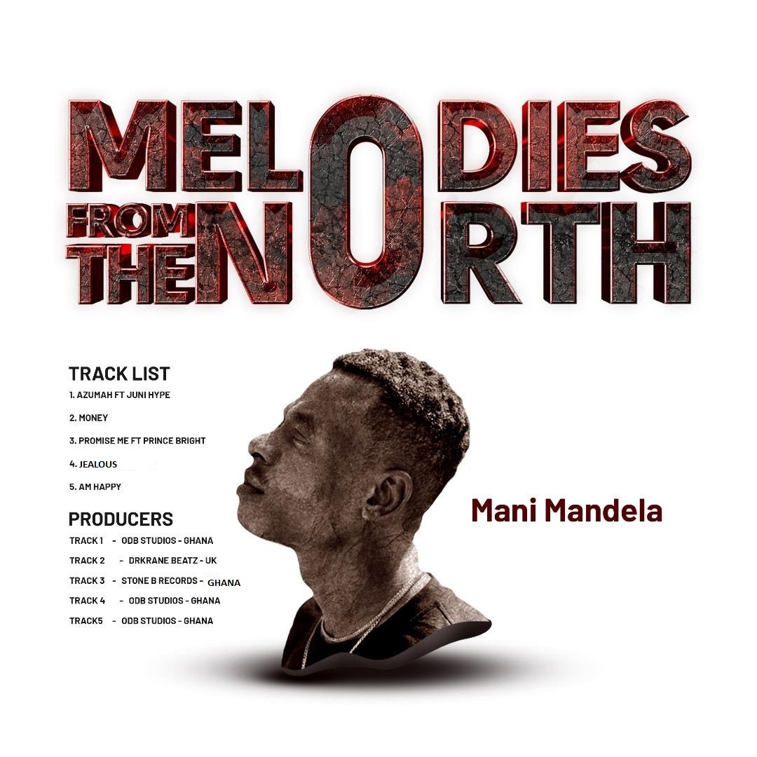"Mani Mandela Outdoors ""Melodies from the North"", His 5-track EP"