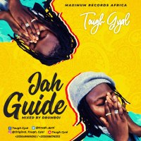Tough Gyal – Jah Guide (Prod by Drumboi)