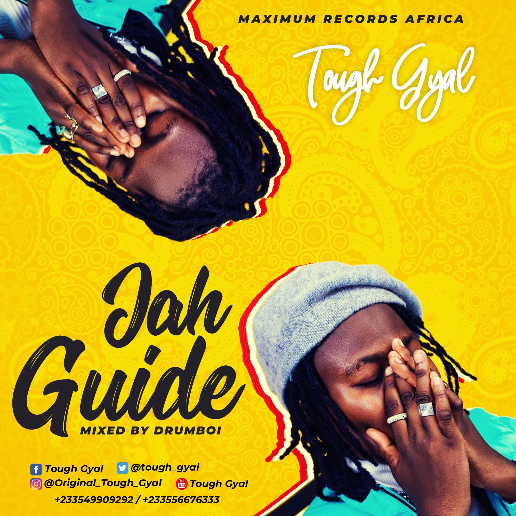 Tough Gyal – Jah Guide (Prod by Drumboi)