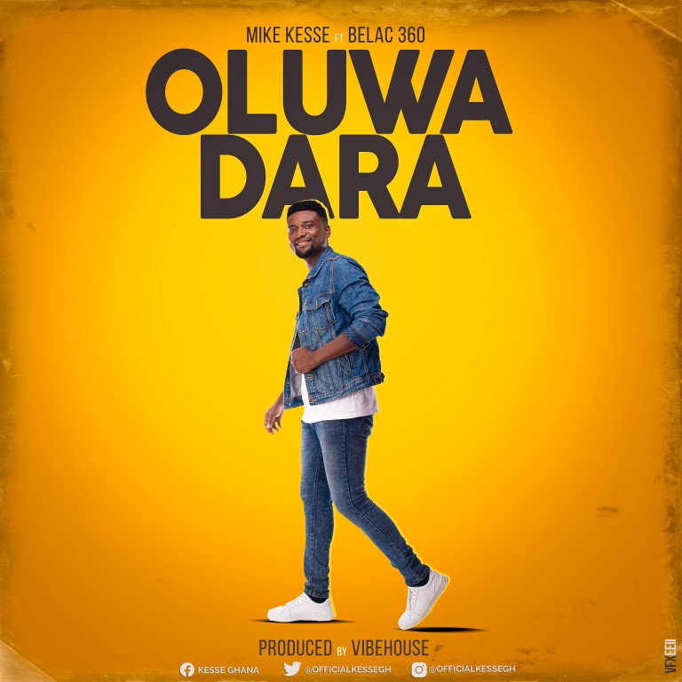 Mike Kesse – Oluwadara ft. Belac 360