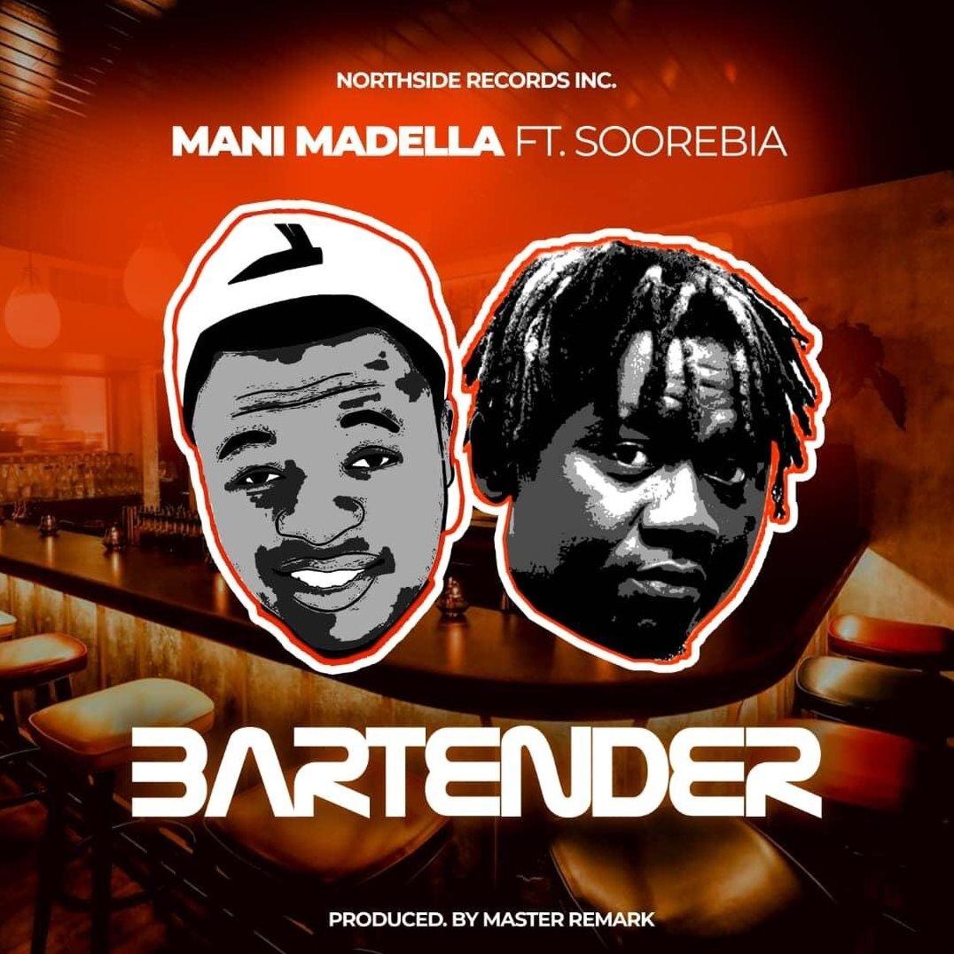 Mani Mandela – Bartender ft. Soorebia (Prod By Master Remark)
