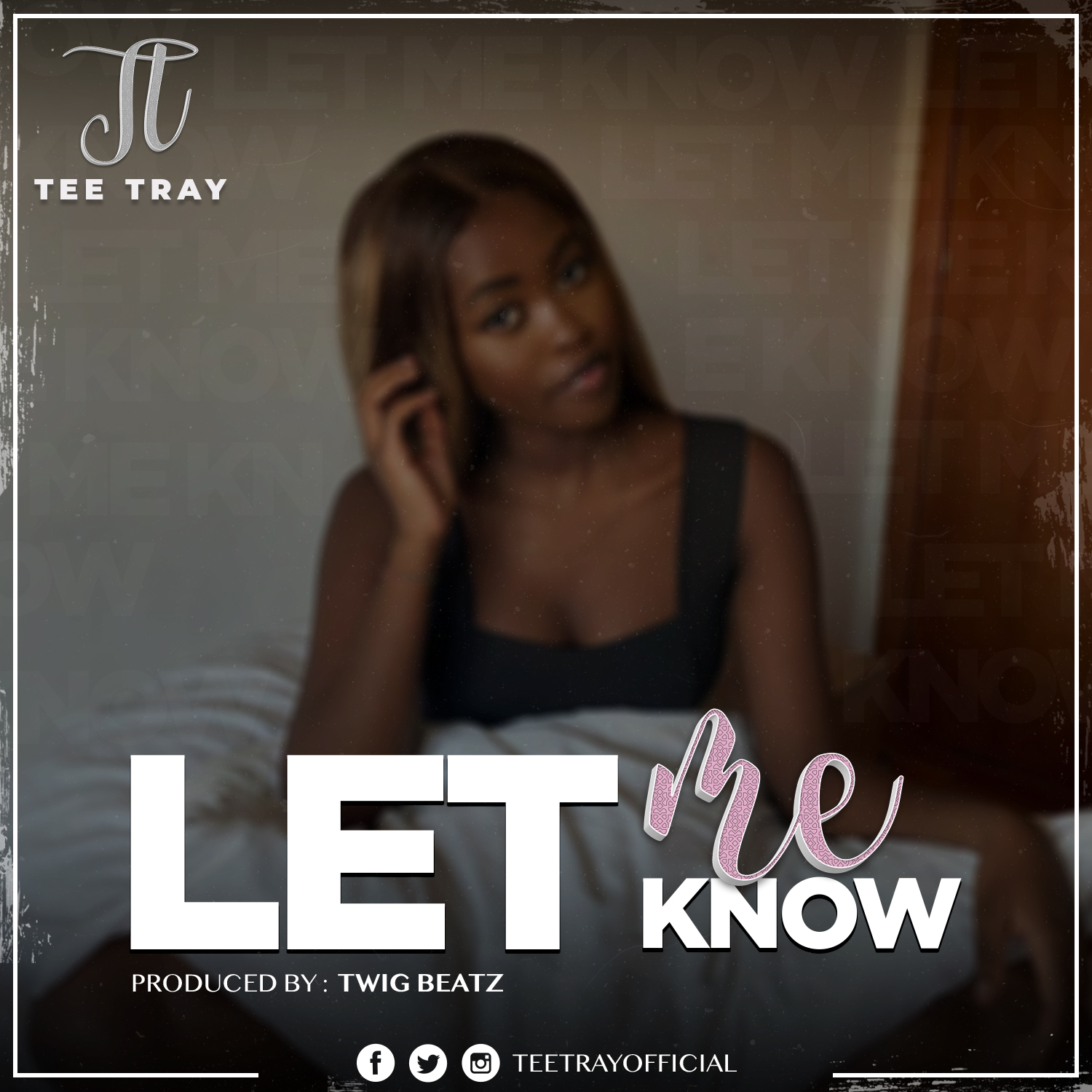 Tee Tray – Let Me Know (Prod. By Twig Beatz)