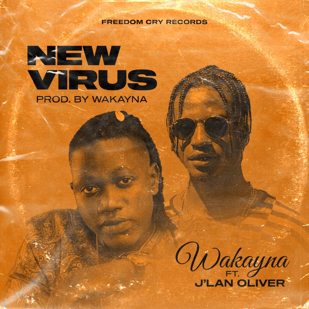 Wakayna ft. J'lan Oliver – New Virus (Prod By Wakayna)