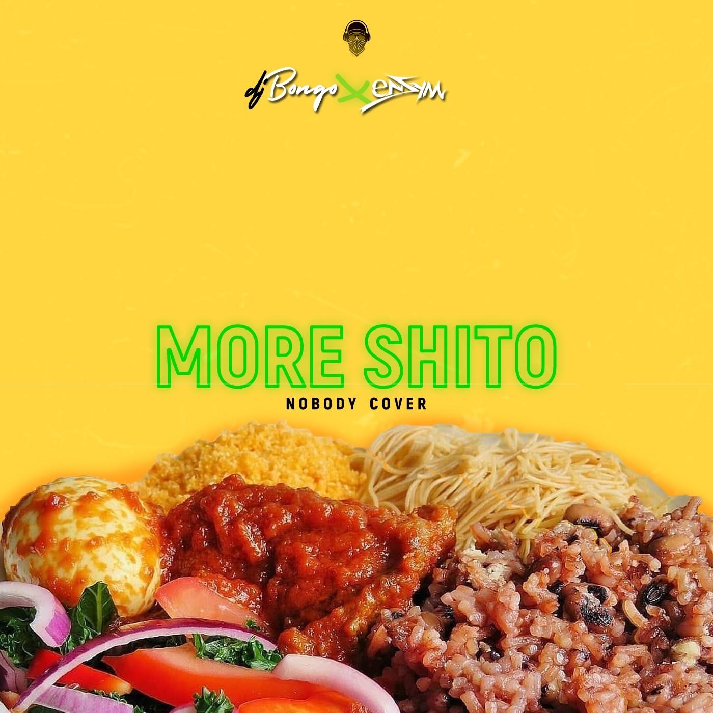 eNZYM – More Shito feat. DJ Bongo (Mastered by Kwabena Blakk)