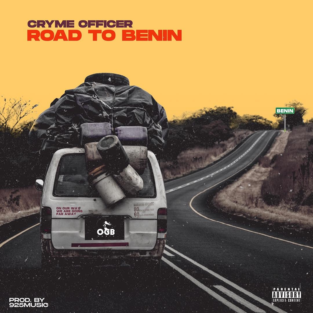 Cryme Officer – Road to Benin (Prod. by 925 Music)