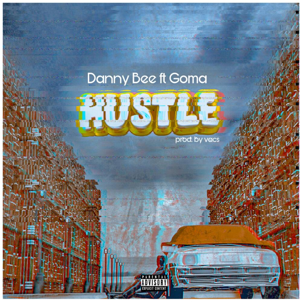 Danny Bee – Hustle feat. Goma (Prod By Vacs)