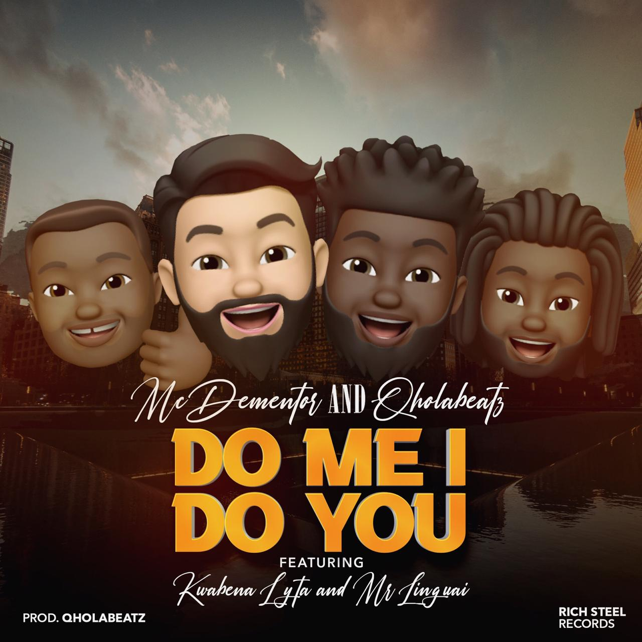 MC Dementor x QholaBeatz – Do Me I Do You