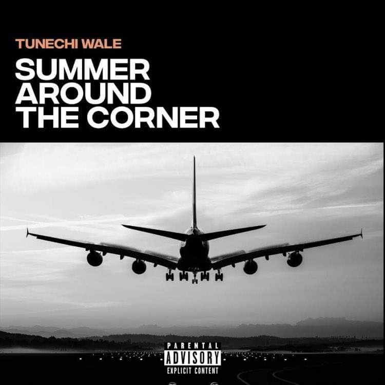 Tunechi Wale – Summer Around The Corner EP