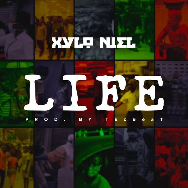 Xylo Niel – Life (Prod by TEcBeat)