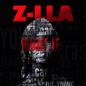 Z-lla – What If (Prod. by Macreamy)