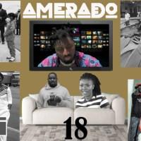 Amerado - Yeete Nsem Episode 18 (Prod by itzCJ Madeit)