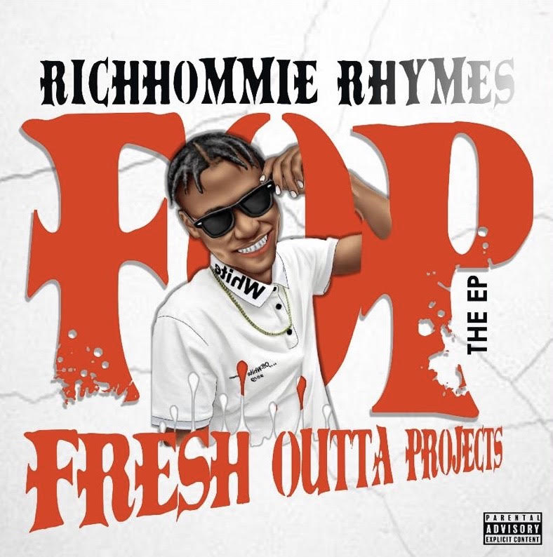 RichHommie Rhymes – Fresh Outta Projects (FOP)