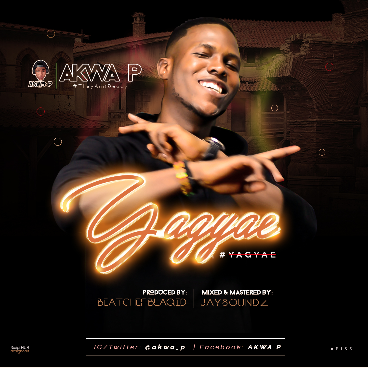 Akwa P – Yagyae (Prod. by BeatChef Blaqid & Mixed by Jay Soundz)