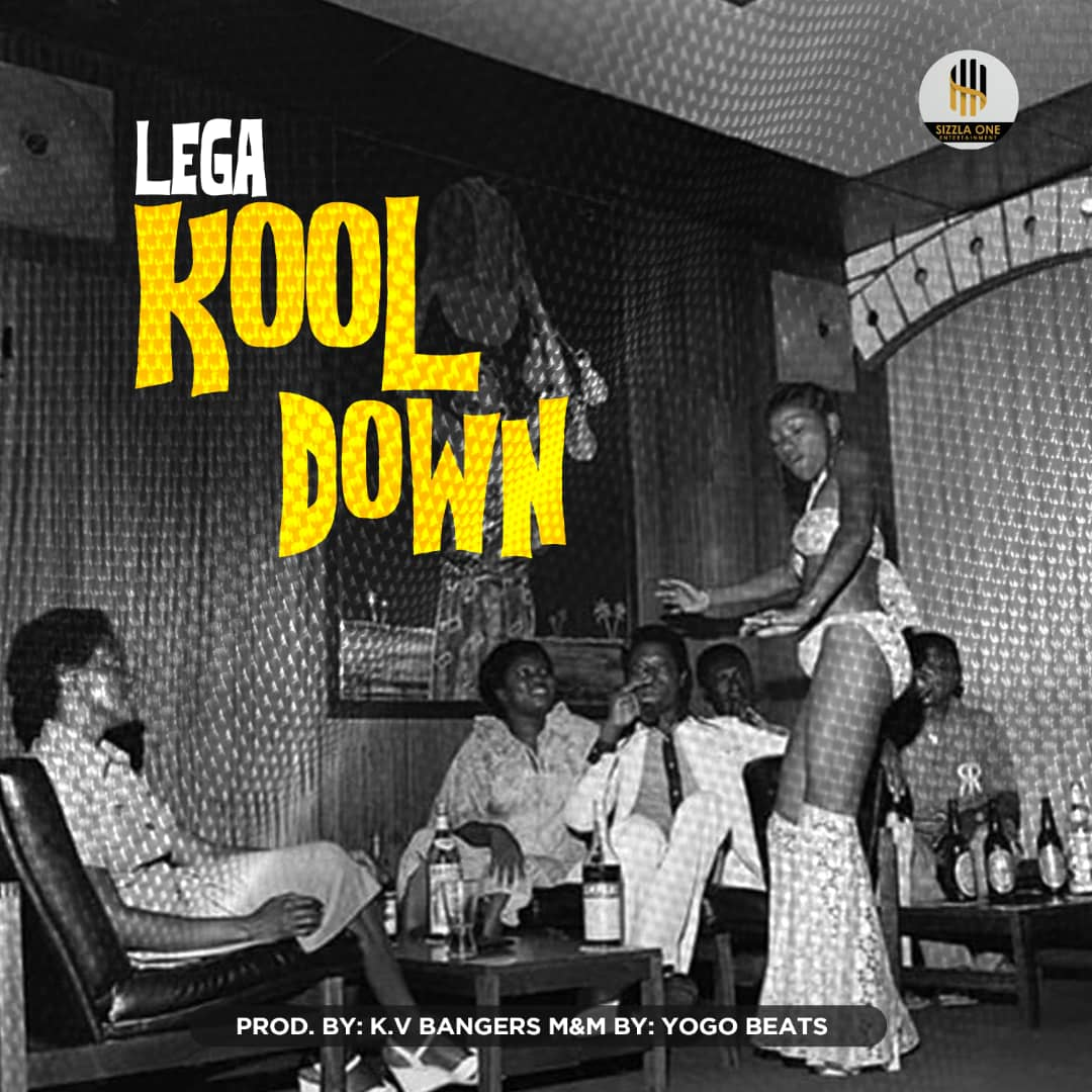 Lega – Kool Down (Prod. by Kv Bangerz & Mixed by Yogo Beat)