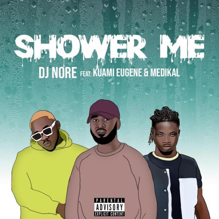 DJ Nore Collaborates With Ghana's Hit Machines, Kuami Eugene and Medikal On 'Shower Me'