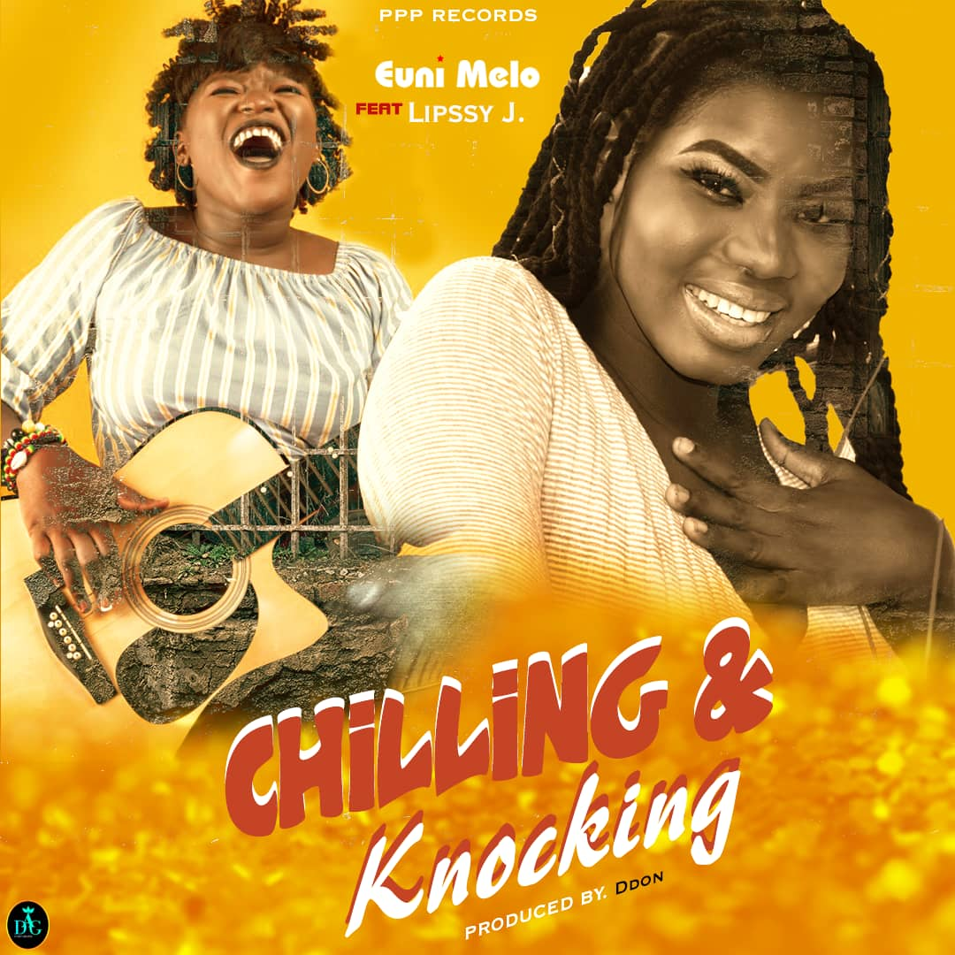 Euni Melo – Chilling And Knocking feat. Lipssy J (Prod By DDon)