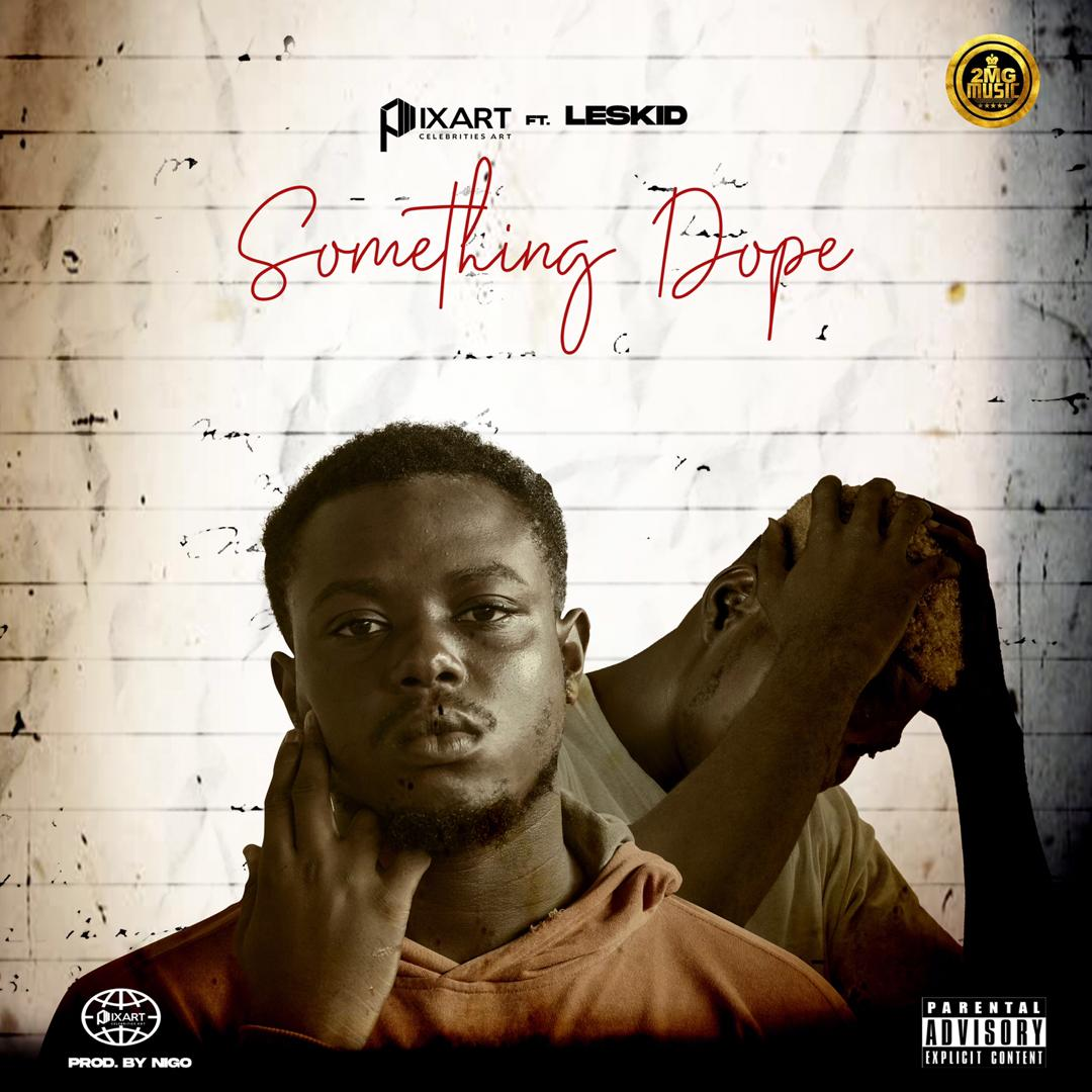 CC PixArt – Something Dope feat Leskid (Prod by Nigo Beats)