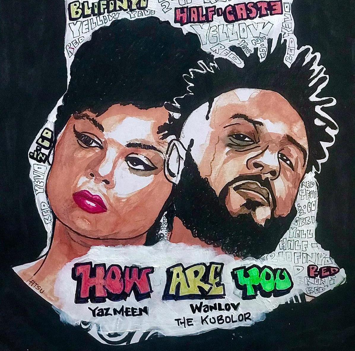 Yaz Meen And Wanlov the Kubolor Sing A Love Ode For Country And Childhood Memories On New Song 'How Are You'