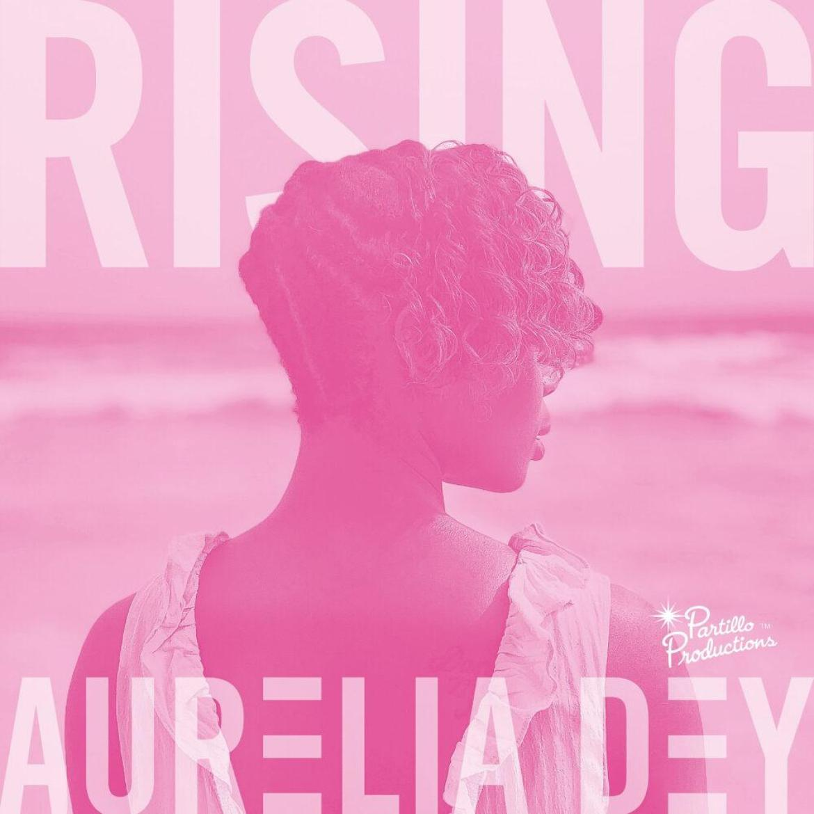 Aurelia Dey Drops New Crisis Anthem – The Song Rising Spreads A Message Of Hope