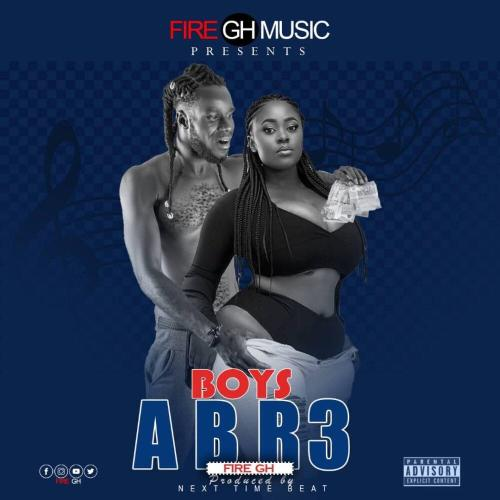 Fire Gh – Boys Abre (ProdBy. Next Time Beatz)