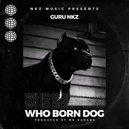 Guru – Who Born Dog (ProdBy. Mr Hanson)