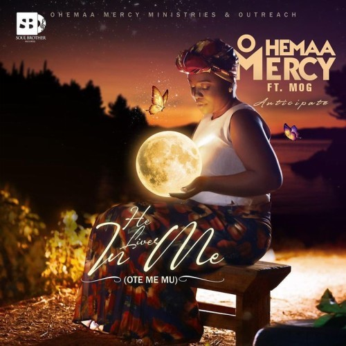 Ohemaa Mercy – Ote Me Mu (He Lives In Me) ft. MOG