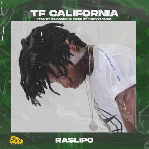 Ras Lipo – TF California (Prod By ItzJoeBeatz & Mixed By TubhanMuzik)