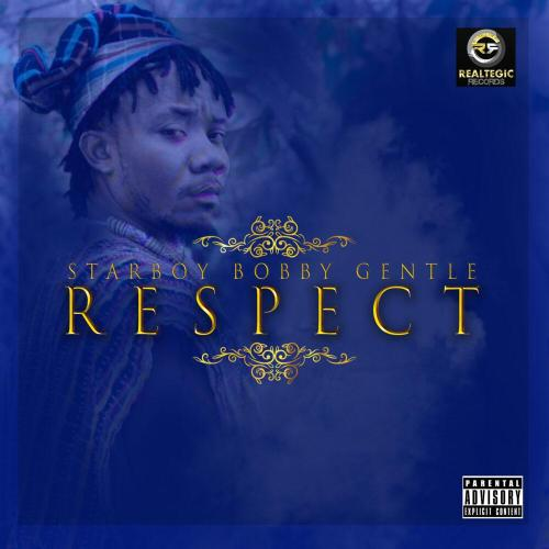 Bobby Gentle – Respect [Prod by Bobby Gentle]