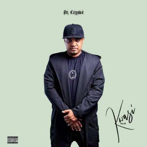 Dr Cryme – Kwasi EP (Full Album)