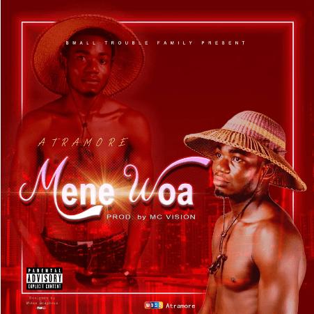 "Atramore Drops New Mind Blowing Song ""Mene Woa"""