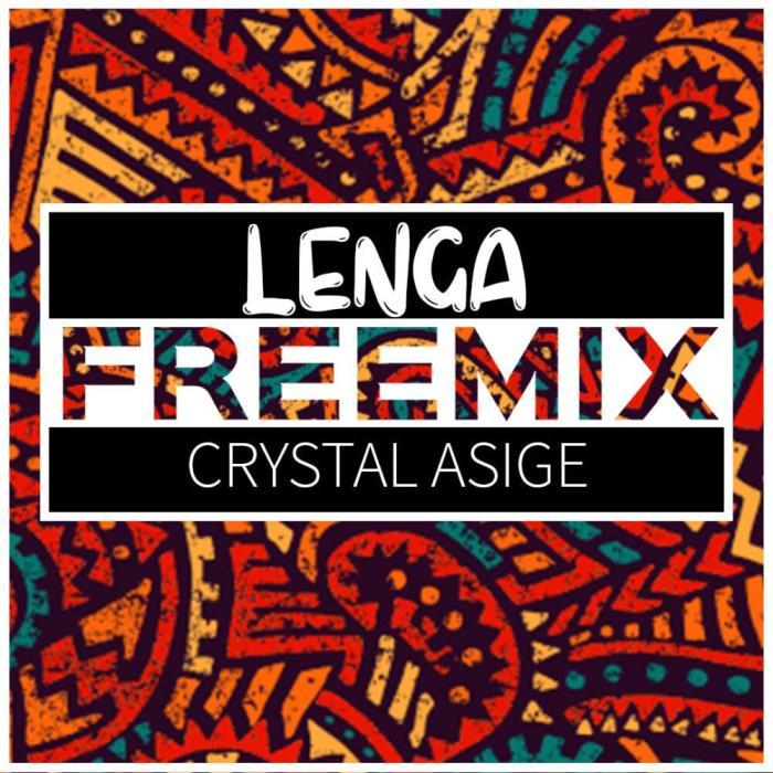 Crystal Asige – Lenga Freemix