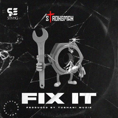 Strongman Releases New Single Dubbed 'Fix It'