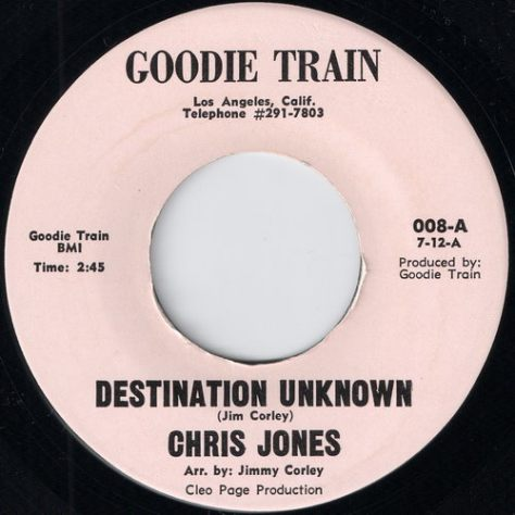 "Chris Jones – Destination Unknown / I'm The Man (Goodie Train) [7""] '1970"