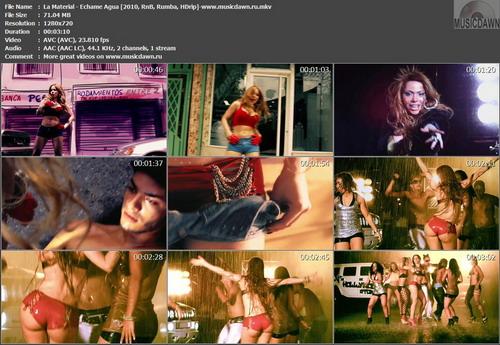 La Material – Echame Agua [2010, HDrip 720p] Music Video (Re:Up)
