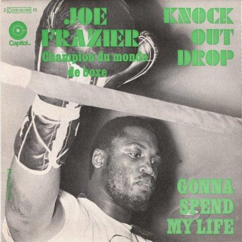 "Joe Frazier R.I.P. [1944-2011] Gonna Spend My Life (Capitol) [7""] '1969"