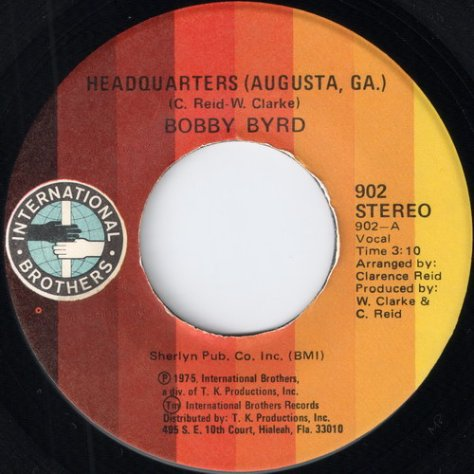 "Bobby Byrd – Headquarters (Augusta, Ga) {International Brothers} [7""] '1975"