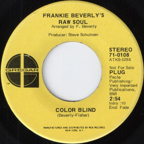 "Frankie Beverly's Raw Soul – Color Blind (Gregar) [7""] '1971"