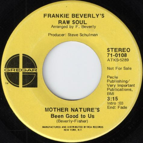 Frankie Beverly's Raw Soul - Mother Nature's Been Good To Us (Gregar - 71-0108)