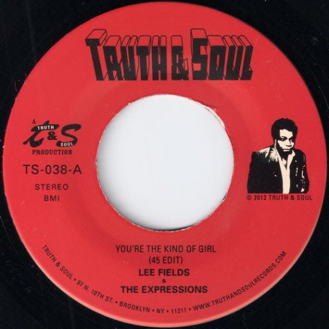 Lee Fields & The Expressions - You're The Kind Of Girl (45 edit) {2012, Truth & Soul}